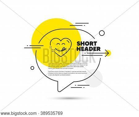 Yummy Smile Line Icon. Speech Bubble Vector Concept. Emoticon With Tongue Sign. Comic Heart Symbol.