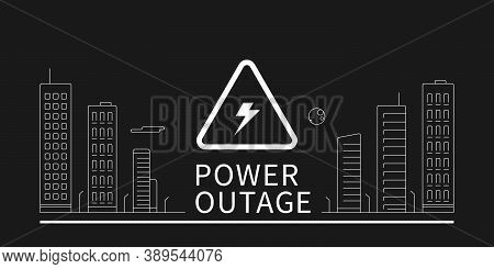 Black Power Outage Banner With A Triangular Warning Sign And The White Outline Of The City. Editable