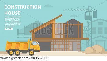 Construction Site.residential Building A Brick, Wooden Apartment House.construction Equipment Dumper