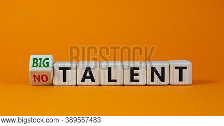 Turned A Cube And Changed Words 'no Talent' To 'big Talent'. Beautiful Orange Background. Concept. C