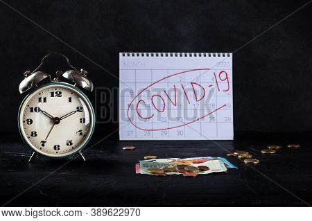 Covid 19 Impact On European Economy, Economical Consequences Of Lockdowns. A Clock, Monthly Calendar
