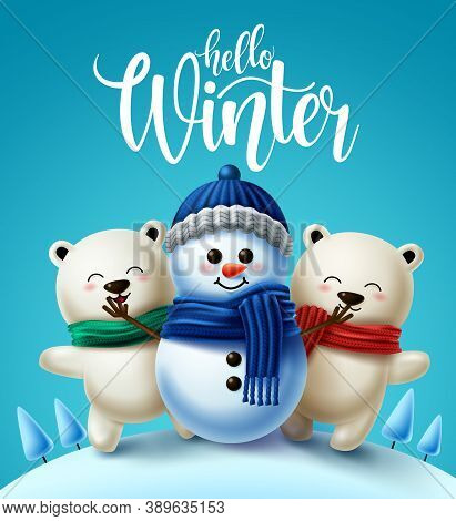 Winter Characters Vector Background Design. Hello Winter Greeting Text With 3d Snowman And Polar Bea