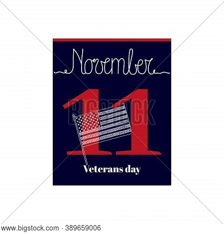 Calendar Sheet, Vector Illustration On The Theme Of Veterans Day On November 11. Decorated With A Ha