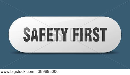 Safety First Button. Safety First Sign. Key. Push Button.