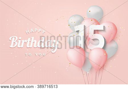 Happy 15th Birthday Balloons Greeting Card Background. 15 Years Anniversary. 15th Celebrating With C