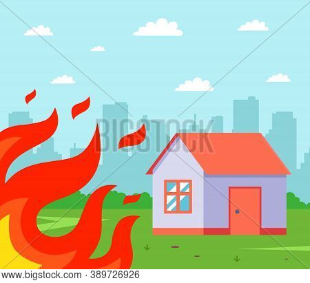 The Fire Gets Close To The Private House. Fire Near The Building. Flat Vector Illustration.