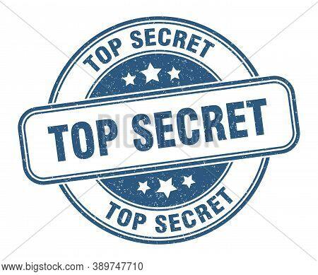 Top Secret Stamp. Top Secret Round Grunge Sign. Label