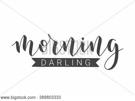 Vector Stock Illustration. Handwritten Lettering Of Morning Darling. Template For Banner, Postcard,