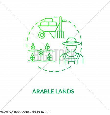 Arable Lands Concept Icon. Farm Production Types. Cultivated Areas For Growing Organic Foods. Farmin