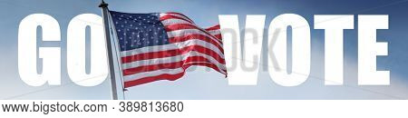 GO VOTE poster banner USA Flag over blue sky background