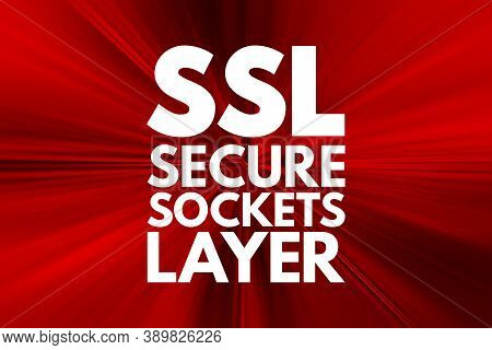 Ssl - Secure Sockets Layer Acronym, Technology Concept Background