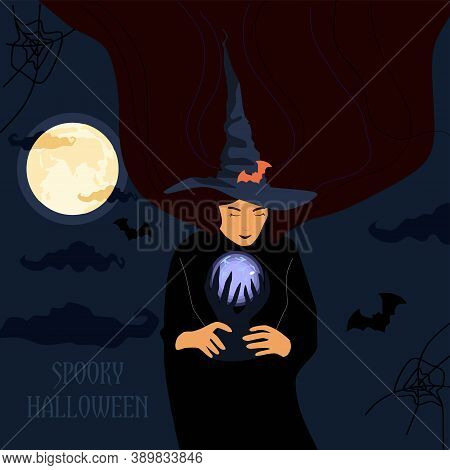 Halloween Illustration.the Witch Holds A Magic Luminous Ball And Conjures,makes A Prediction.backgro