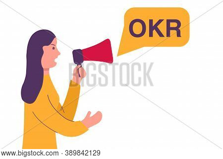 Okr Objectives And Key Results .young Girl With A Loudspeaker.