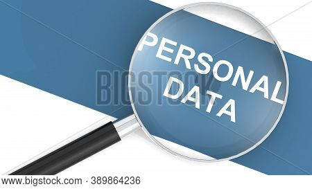 Personal Data Word Under Magnifying Glass, 3d Rendering