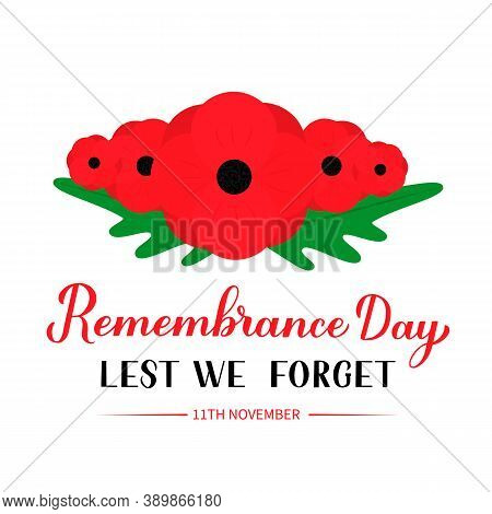 Remembrance Day Calligraphy Hand Lettering With Red Poppy Flower Isolated On White. Holiday On Novem