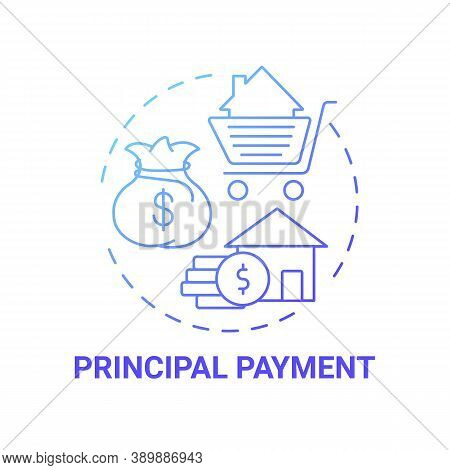 Principal Payment Concept Icon. Mortgage Payment Element Idea Thin Line Illustration. Loan Repayment
