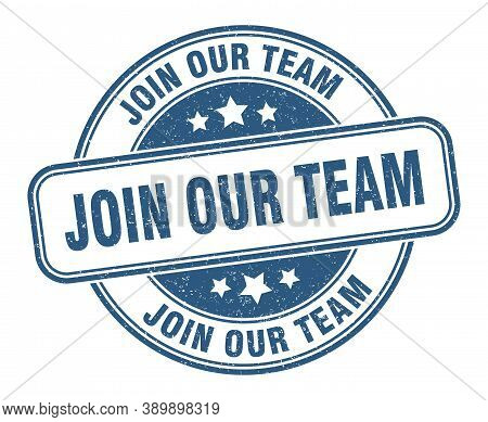 Join Our Team Stamp. Join Our Team Round Grunge Sign. Label