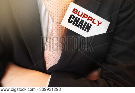 Supply Chain Card In Upper Pocket Of Businessman. Buisness Concept