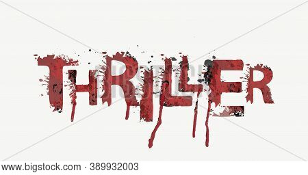 Thriller Lettering With Scary Letters And Bloody Streaks On A Light Background. Vector Illustration