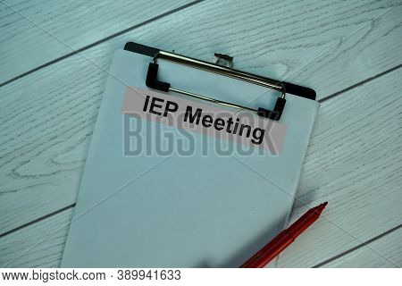 Iep Meeting Write On A Paperwork Isolated On Office Desk.