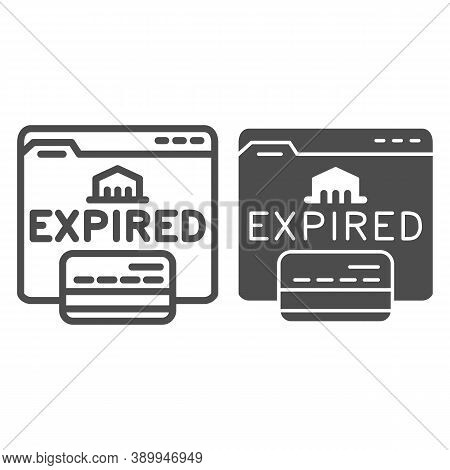 Expired Card On Website Line And Solid Icon, Payment Problem Concept, Card Declined Sign On White Ba