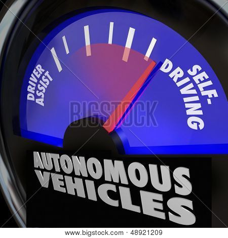 The words Autonomous Vehicles on an automobile gauge with the needle rising past Driver Assist to reach Self-Driving to illustrate the coming of new cars that drive themselves