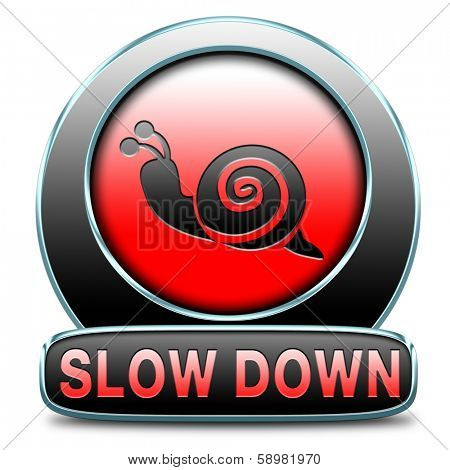slow down take it easy, Slowing down reducing stress and slow relaxing life by taking it easy and slowly. Icon or sign for stress management.