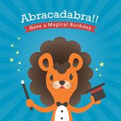 Happy birthday card with lion cartoon abracadabra magical theme poster