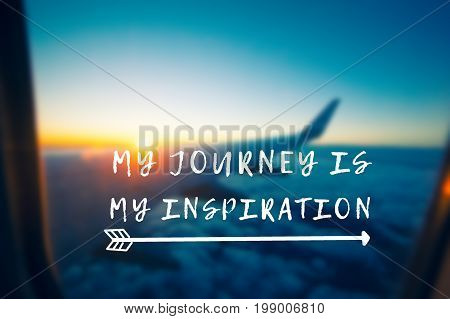Travel Inspirational And Motivational Quotes - My Journey Is My Inspiration. Retro Styled Blurry Bac