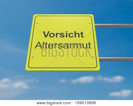 German Traffic Sign Politics Concept: Vorsicht Altersarmut Meaning Caution Old-age Poverty In German Language 3d illustration