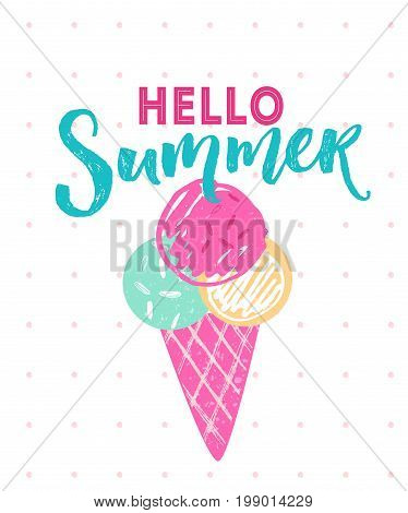 Hello summer caption with 3 balls of ice cream in cone. Vector hand drawn illustration.