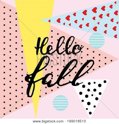 Hello fall. brush hand lettering inspiring quotes.Motivation modern calligraphy typography for poster invitation greeting cards.Vector lettering design.