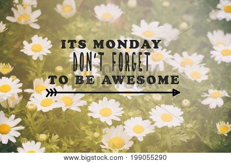 Monday Inspirational Greeting - Its Monday, Don't Forget To Be Awesome. Retro Styled Blurry Backgrou
