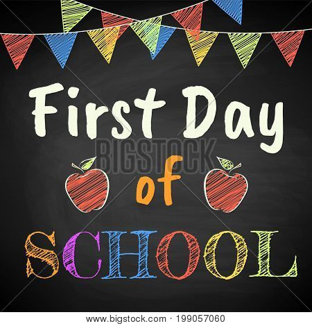 First Day of School. Chalk text on blackboard.