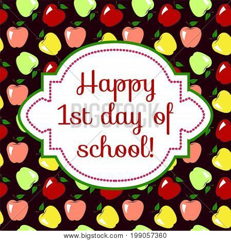 First Day of School. Greeting card with apples background