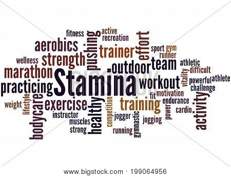 Stamina Is Staying Power Or Enduring Strength, Word Cloud
