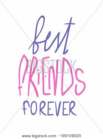 Best friends forever pink and violet lettering isolated on white background. Friends for life hand-written note. High school teenage vow. Pinky swear promise. Bff print. Warm lifelong relationship.