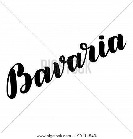 Bavaria hand drawn lettering. Vector lettering illustration isolated on white. Template for Traditional German Oktoberfest bier festival.