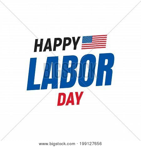 Happy Labor Day. Typography logo for USA Labor Day. Happy Labor Day USA 4th of September.