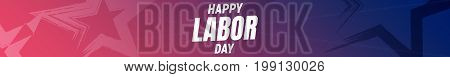 Happy Labor Day USA. USA Labor Day background. Banner with stars and typography. 4th of September USA Labor Day holiday banner.