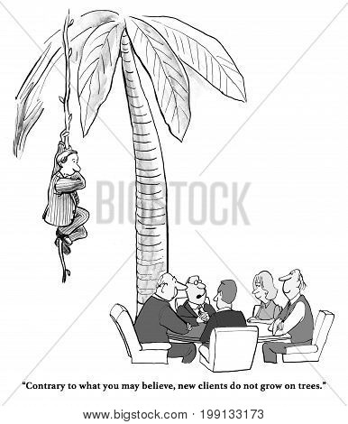 Business cartoon that new customers do not grow on trees, but there is a new customer on a nearby tree.