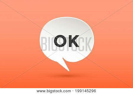 Icon of white paper cloud talk with text Ok or Okay for chat, internet, business presentation, mobile app. Poster with bubble, shadow, text message. Inspiration colorful concept. Vector Illustration
