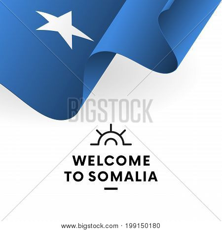 Welcome to Somalia. Somalia flag. Patriotic design. Vector illustration.