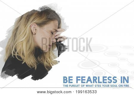 Be Fearless in The Pursuit of What Sets Your Soul on Fire Word on Stressed Woman Background