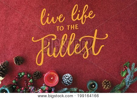 Live life to the fullest quote message