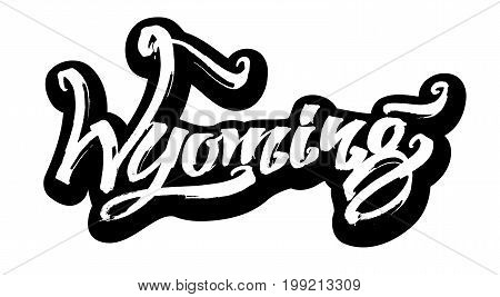 Wyoming. Sticker. Modern Calligraphy Hand Lettering for Silk Screen Printing
