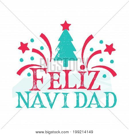 Feliz Navidad - Merry Christmas Spanish language. Happy New Year card with tree and fireworks. Vintage vector badge on the white background