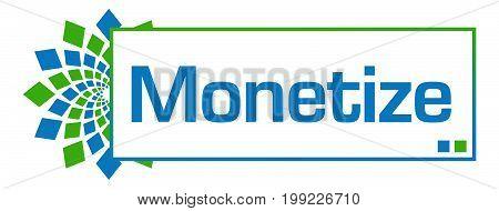 Monetize text written over green blue circular background.