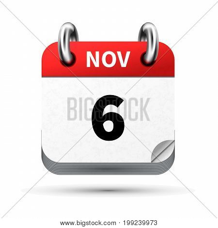 Bright realistic icon of calendar with 6 november date on white