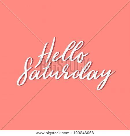 Hello saturday quote. Hello saturday greeting card. Vector stock.